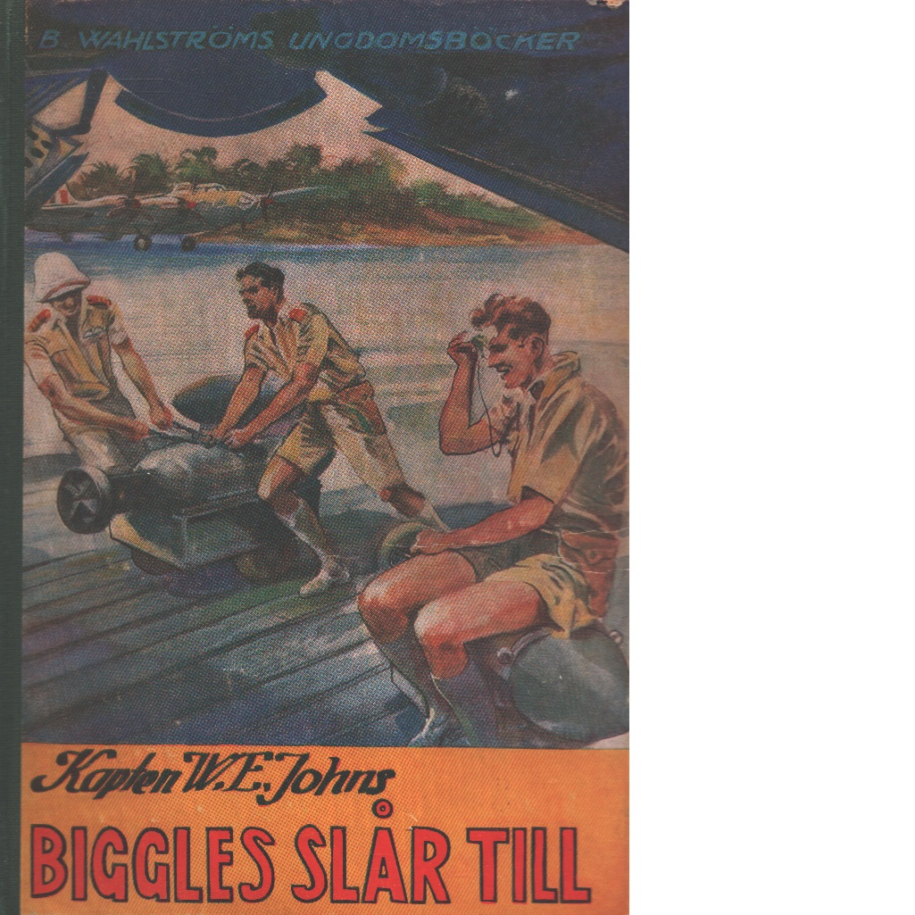 Biggles slår till - Johns, William Earl