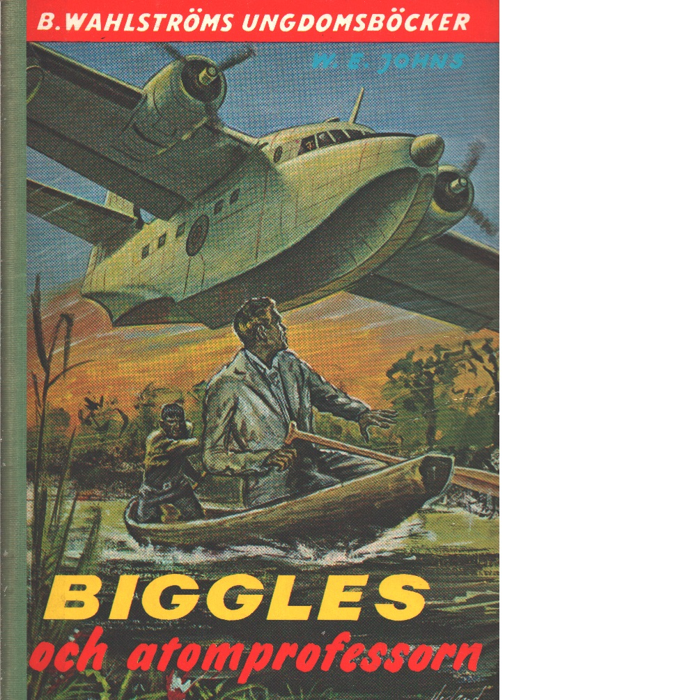 Biggles och atomprofessorn - Johns, William Earl