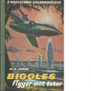 Biggles flyger mot öster - Johns, William Earl