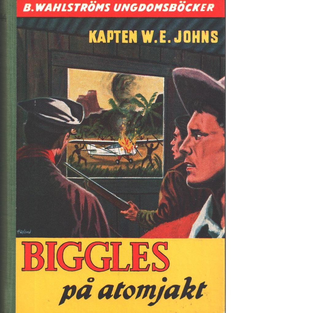 Biggles på atomjakt - Johns, William Earl