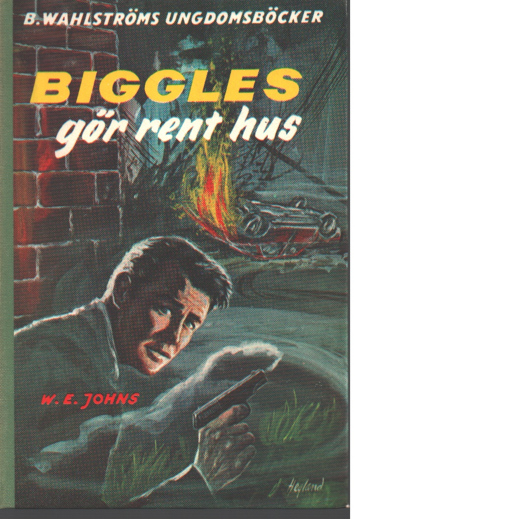 Biggles gör rent hus - Johns, William Earl