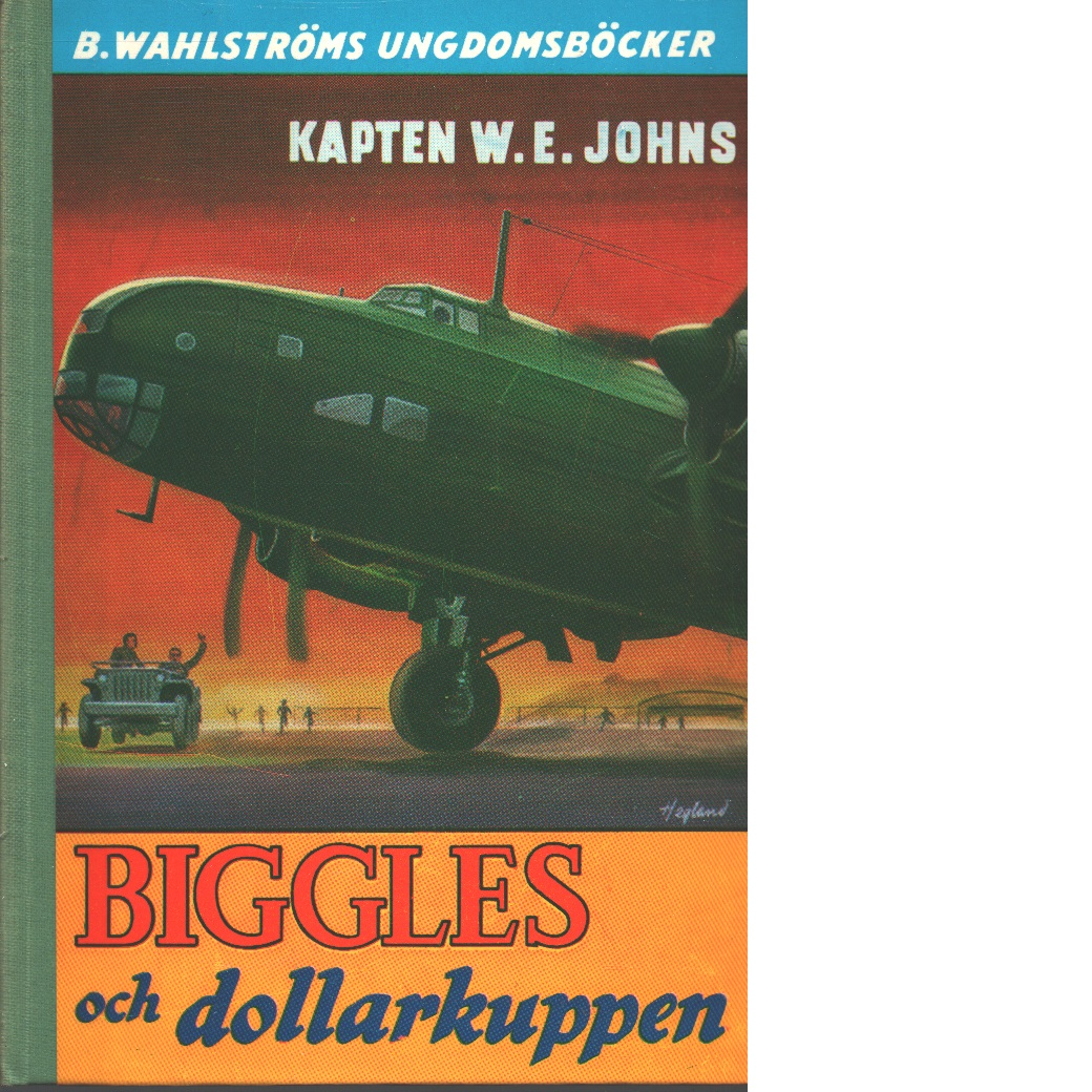 Biggles och dollarkuppen - Johns, William Earl