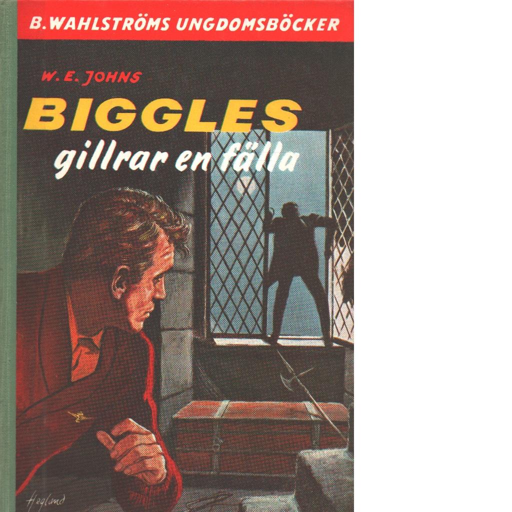 Biggles gillrar en fälla - Johns, William Earl