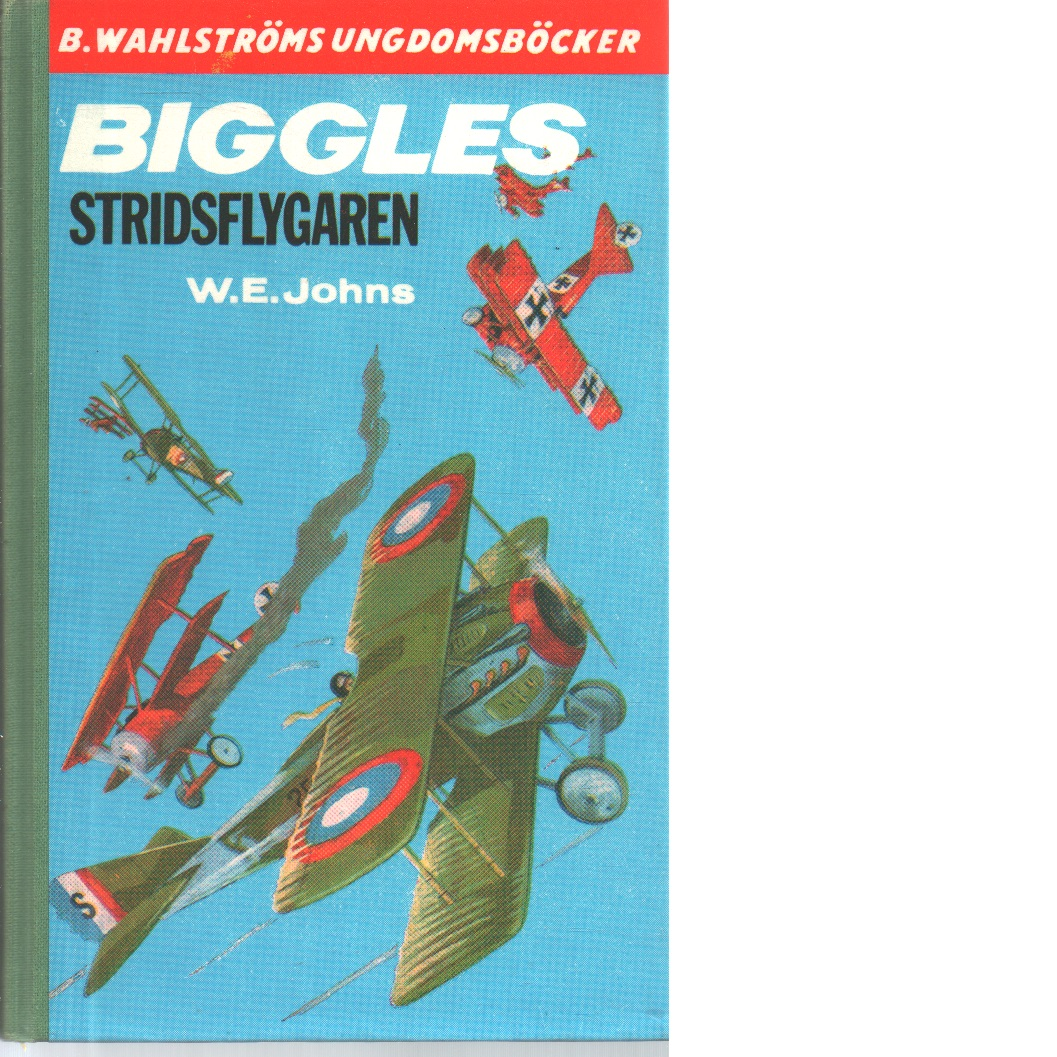 Biggles, stridsflygaren - Johns, William Earl
