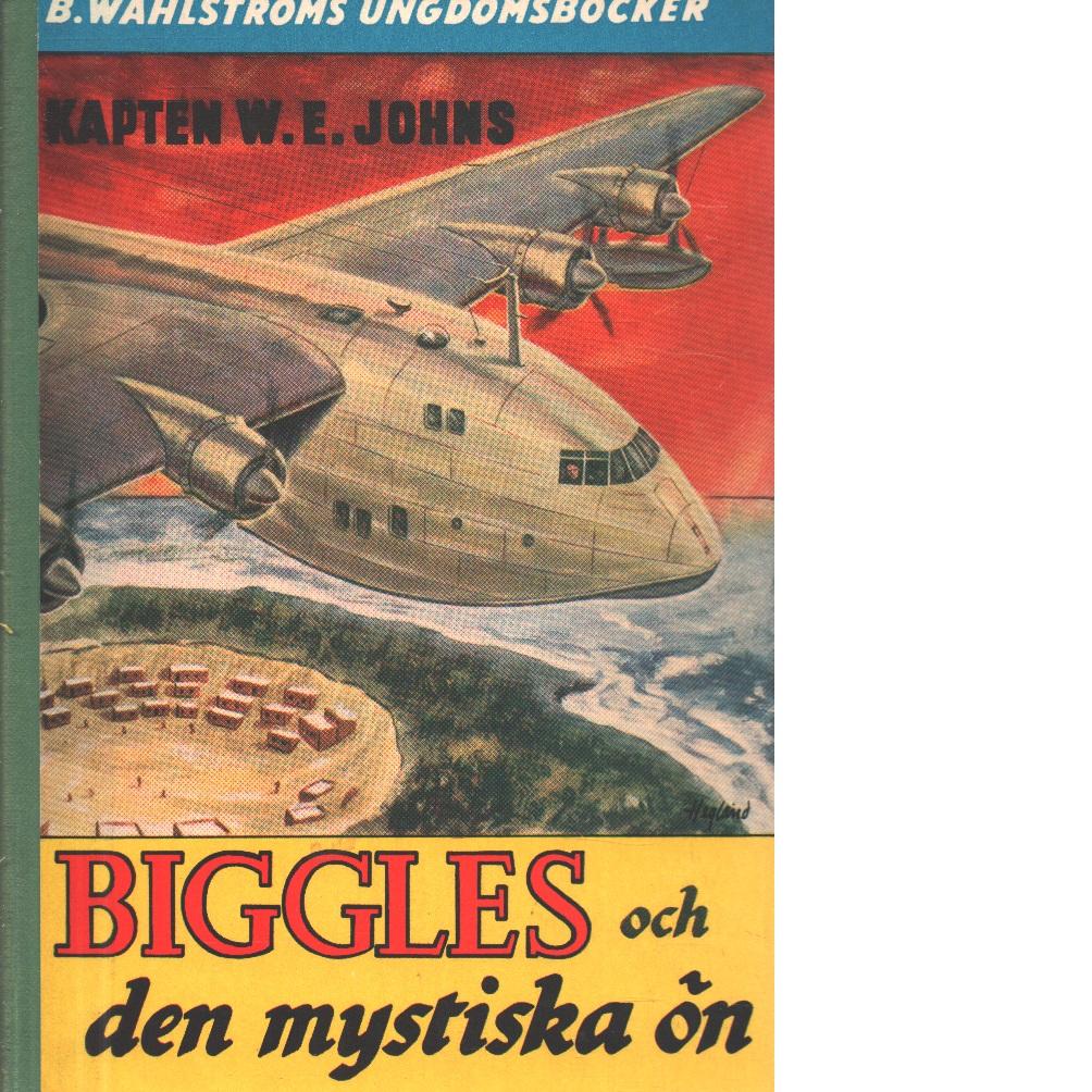 Biggles och den mystiska ön - Johns, William Earl