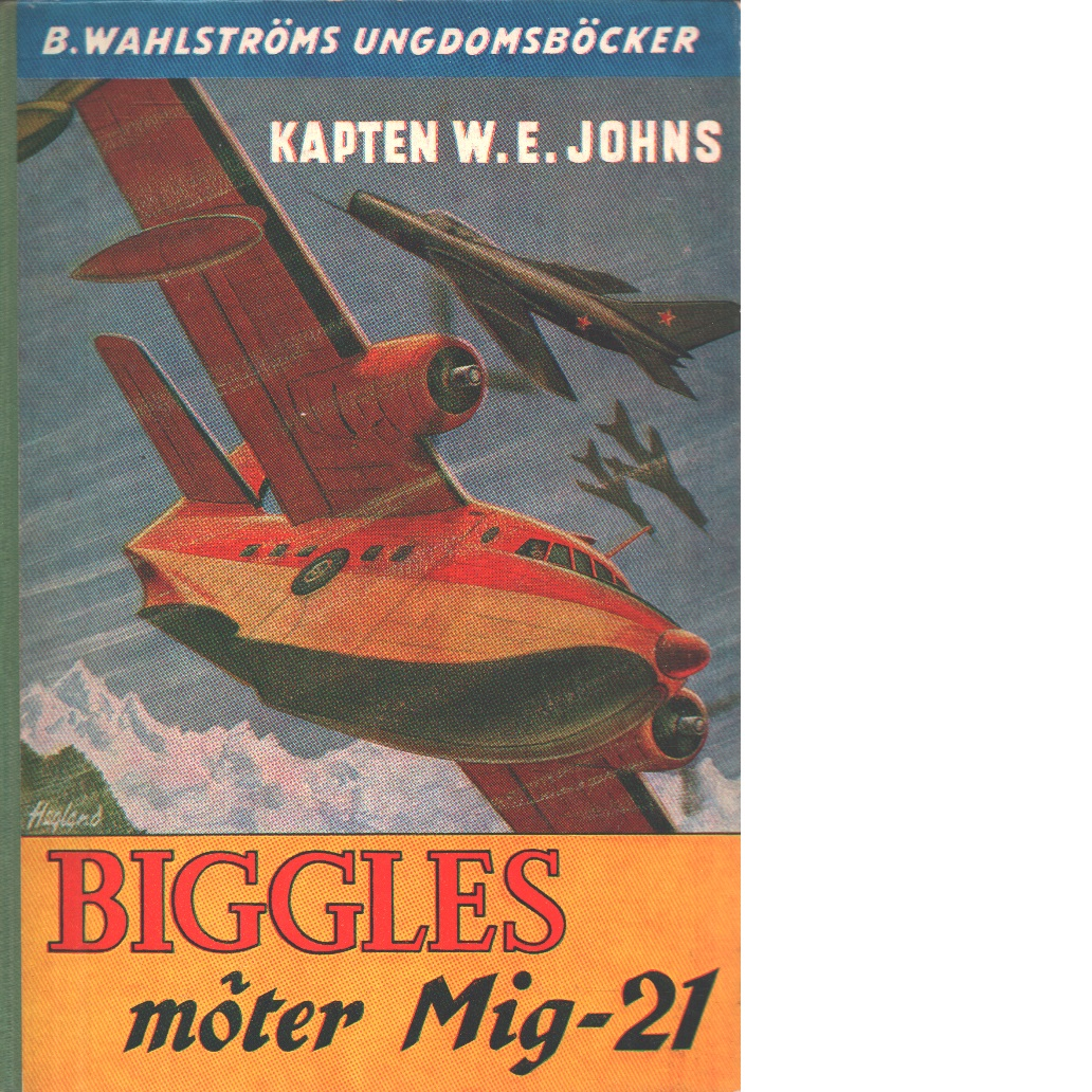 Biggles möter Mig-21 - Johns, William Earl