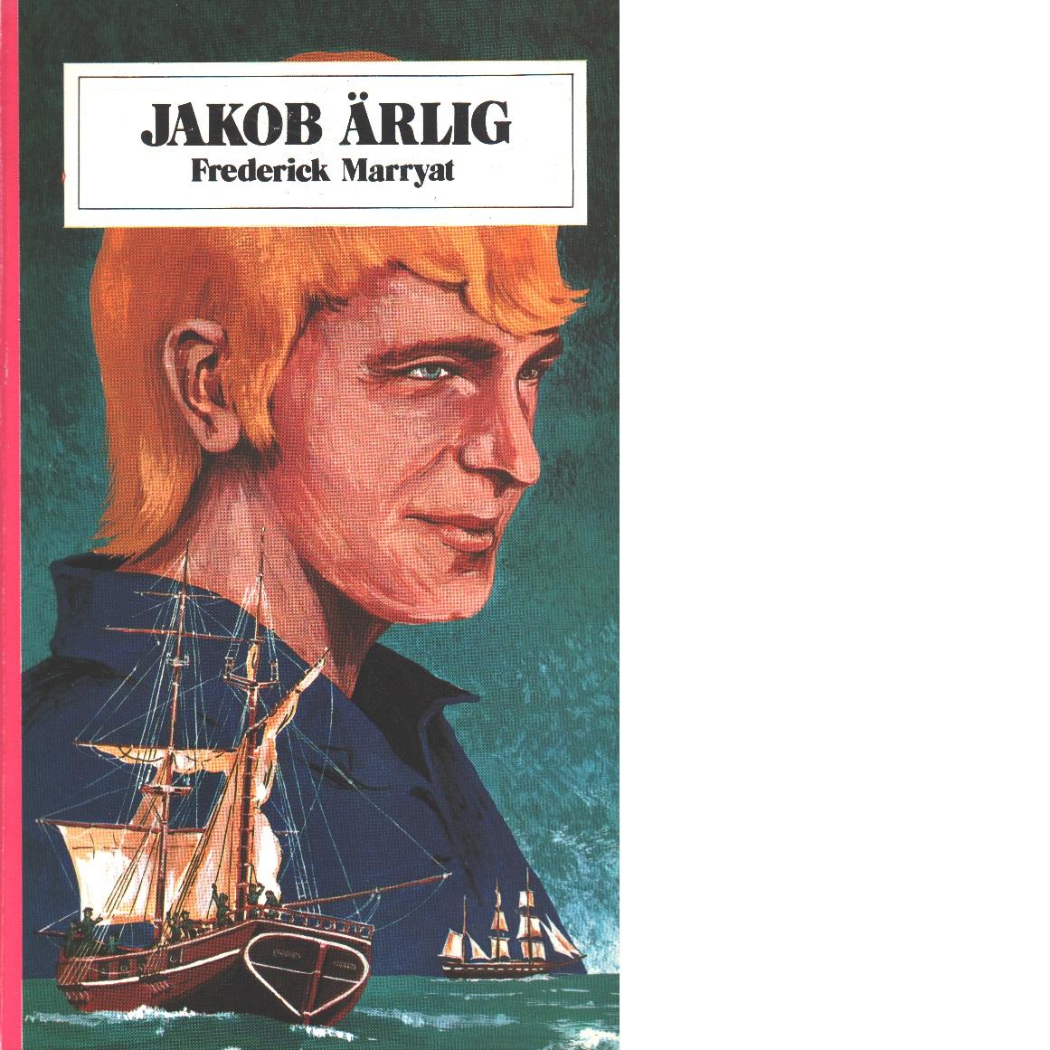 Jakob ärlig - Marryat, Frederick