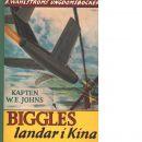 Biggles landar i Kina - Johns, William Earl