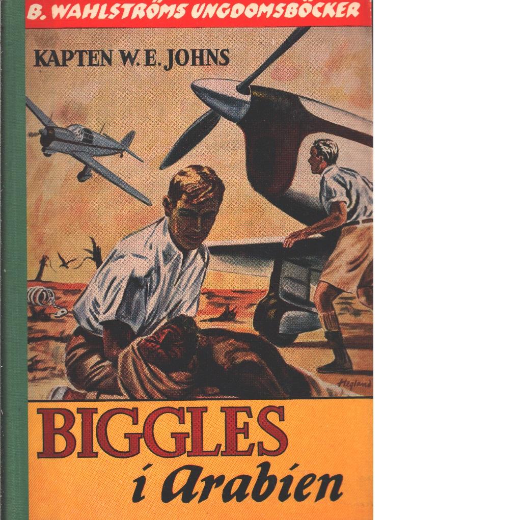 Biggles i Arabien - Johns, William Earl