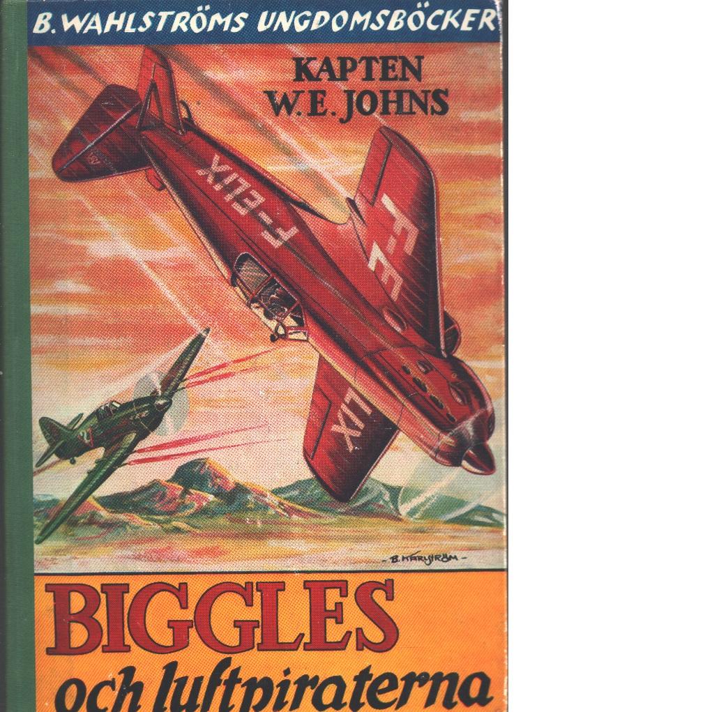 Biggles och luftpiraterna - Johns, William Earl