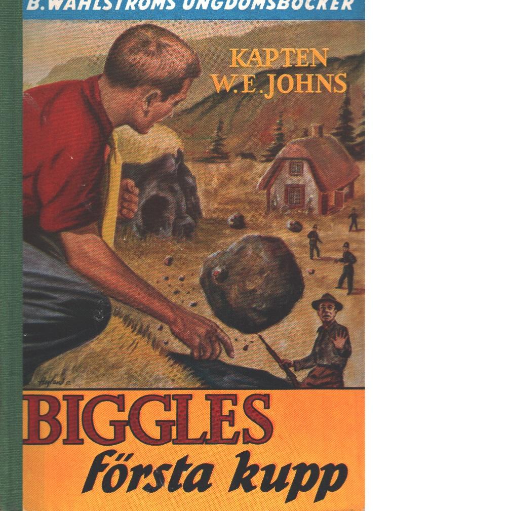 Biggles första kupp - Johns, William Earl