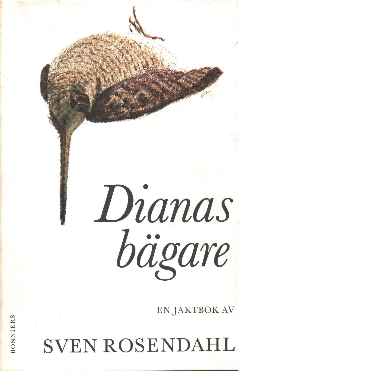 Dianas bägare : en jaktbok - Rosendahl, Sven,