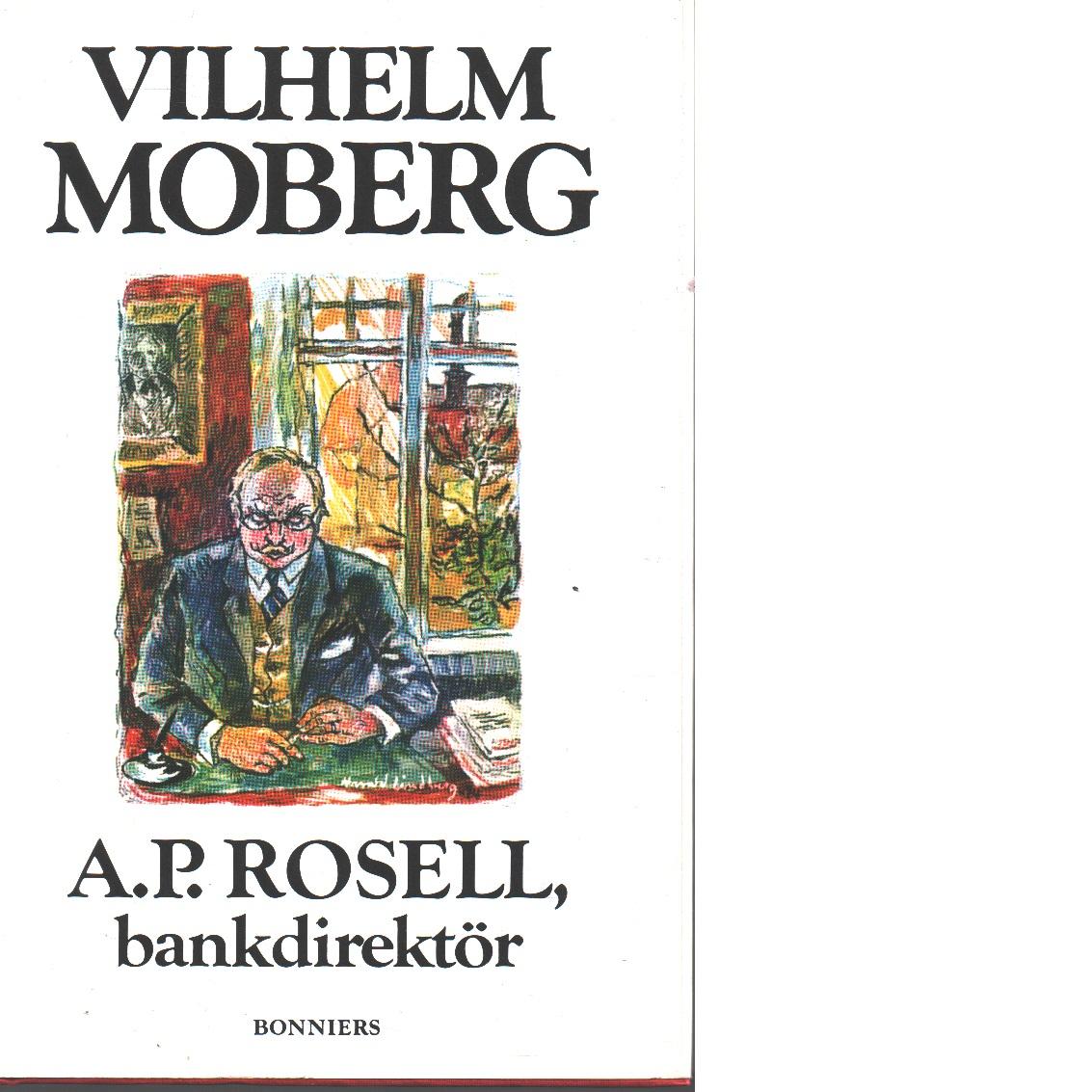 A.P. Rosell, bankdirektör - Moberg, Vilhelm