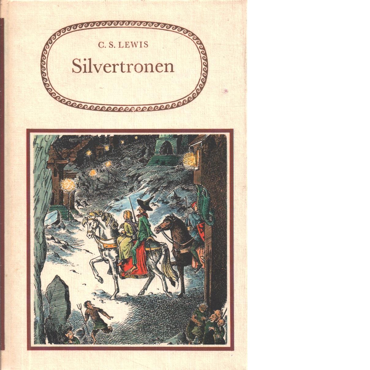 Berättelsen om Narnia : Silvertronen - Lewis, C. S.