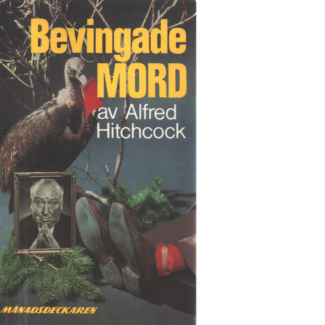Bevingade mord - Hitchcock, Alfred