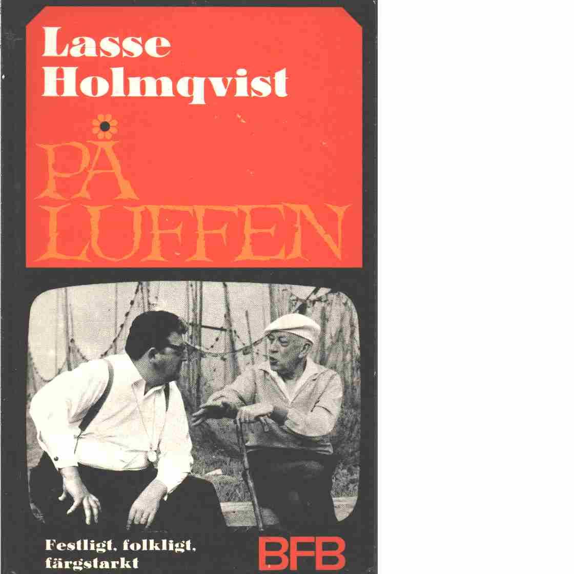 På luffen. - Holmqvist, Lasse