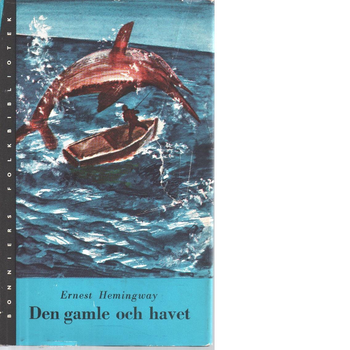Den gamle och havet - Hemingway, Ernest