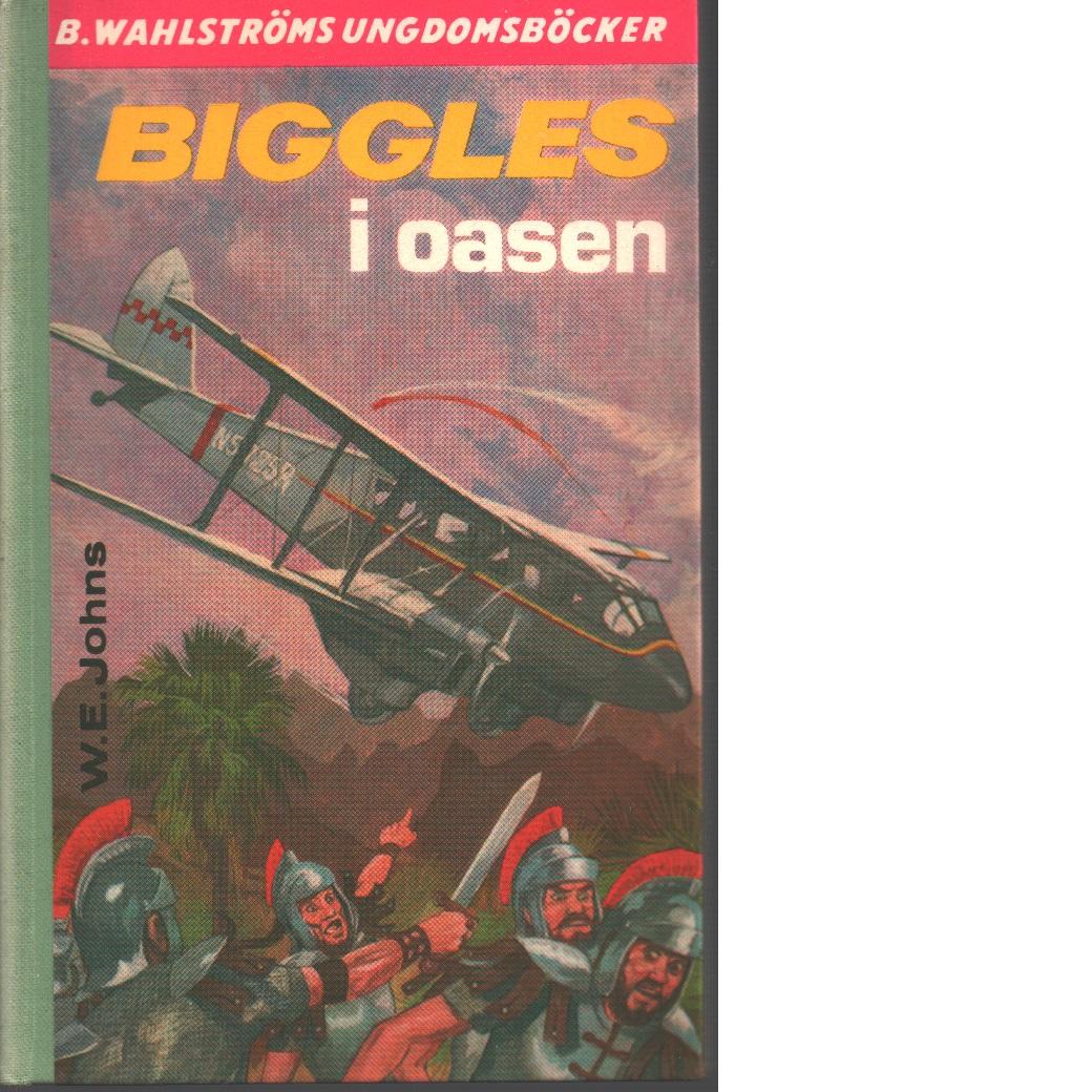 Biggles i oasen - Johns, William Earl