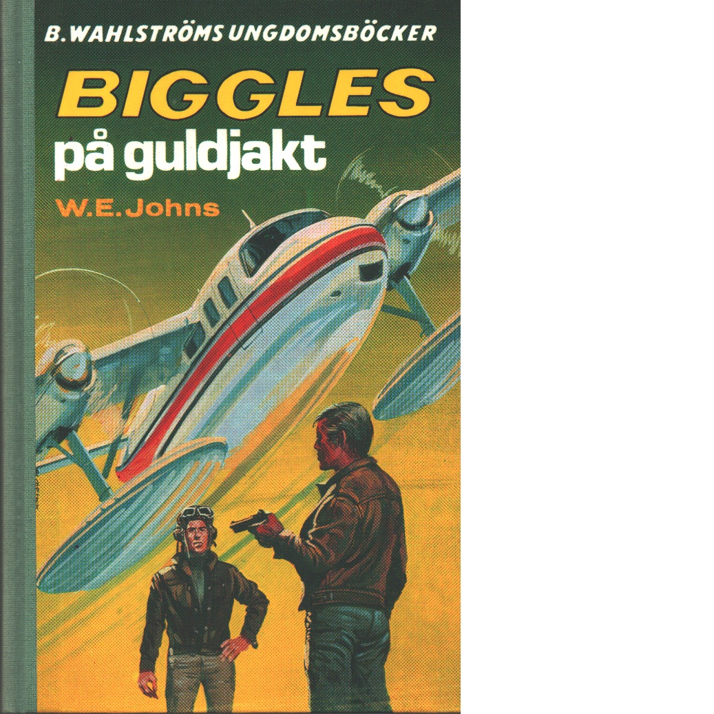 Biggles på guldjakt - Johns, William Earl
