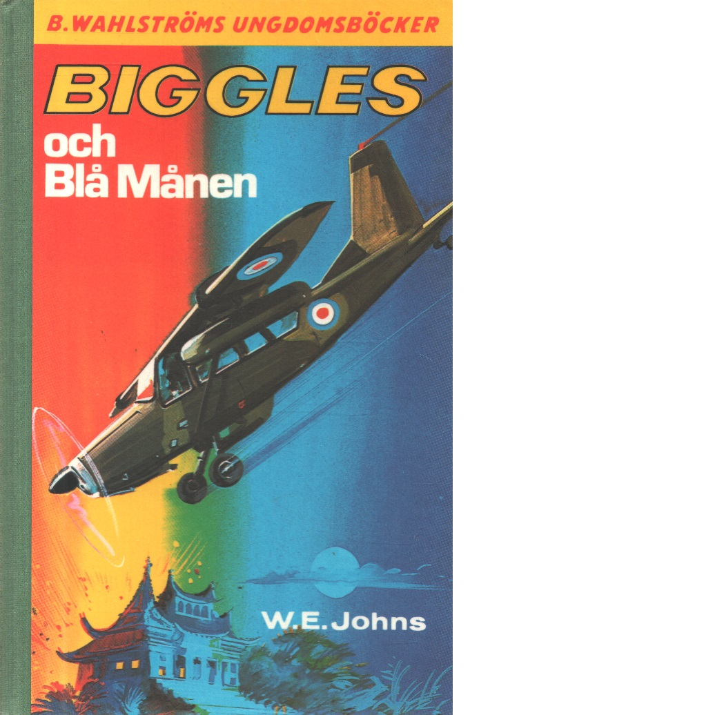 Biggles och Blå månen - Johns, William Earl
