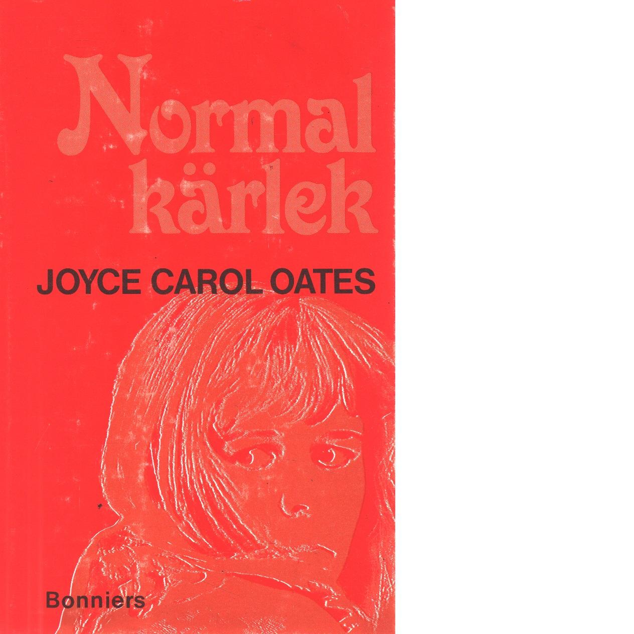 Normal kärlek : 12 berättelser - Oates, Joyce Carol