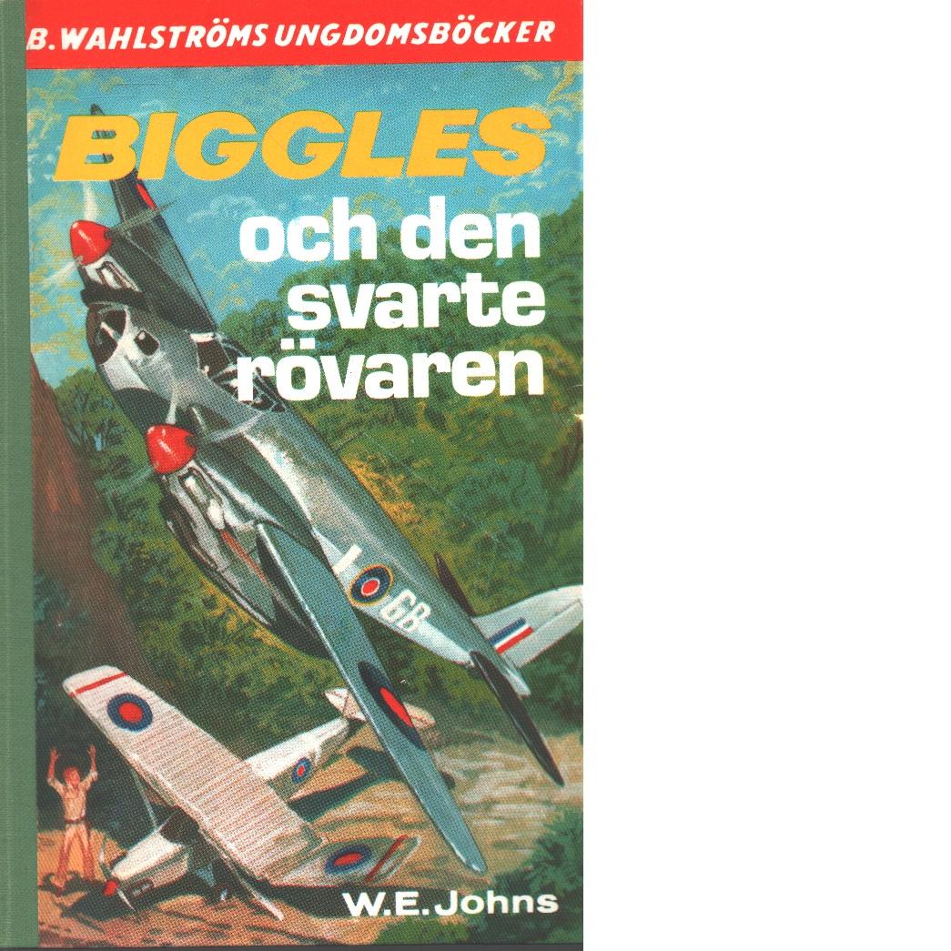 Biggles och den svarte rövaren - Johns, William Earl