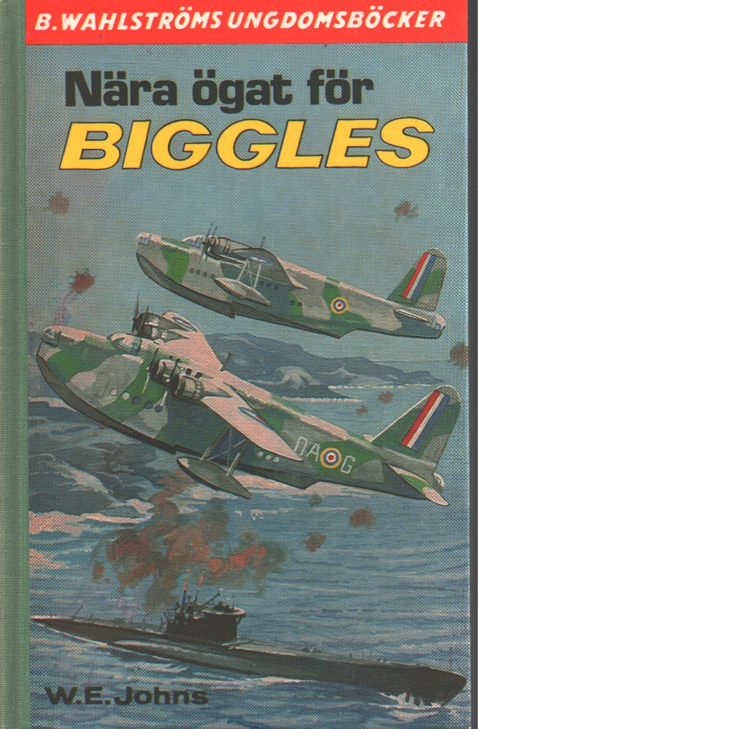 Nära ögat för Biggles - Johns, William Earl