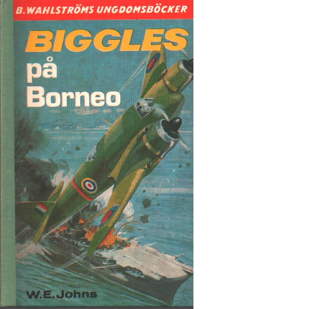 Biggles på Borneo - Johns, William Earl