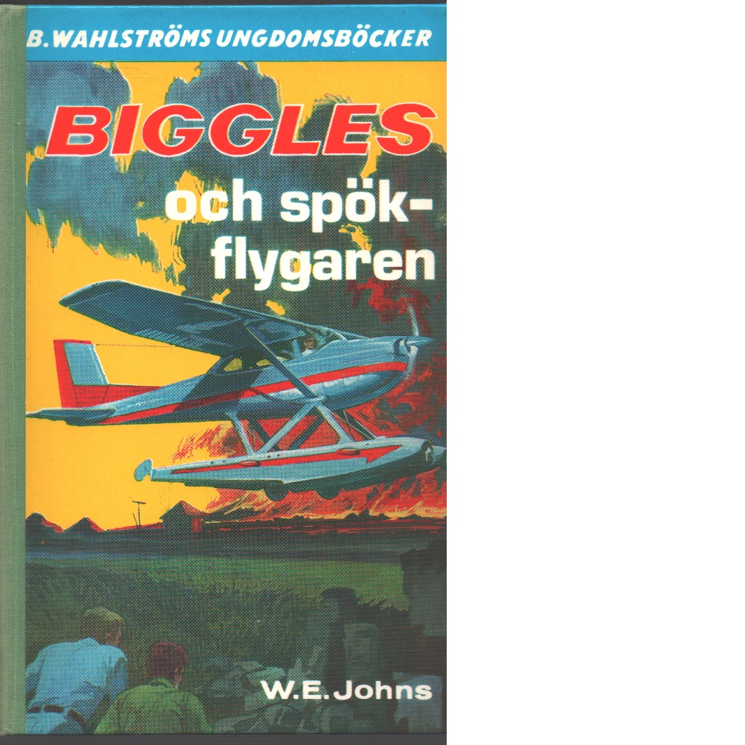 Biggles och spökflygaren - Johns, William Earl