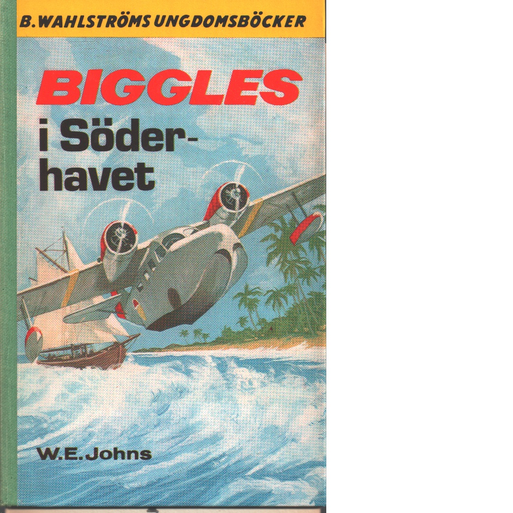 Biggles i Söderhavet - Johns, William Earl