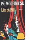 Lita på Bill - Wodehouse, P.G.
