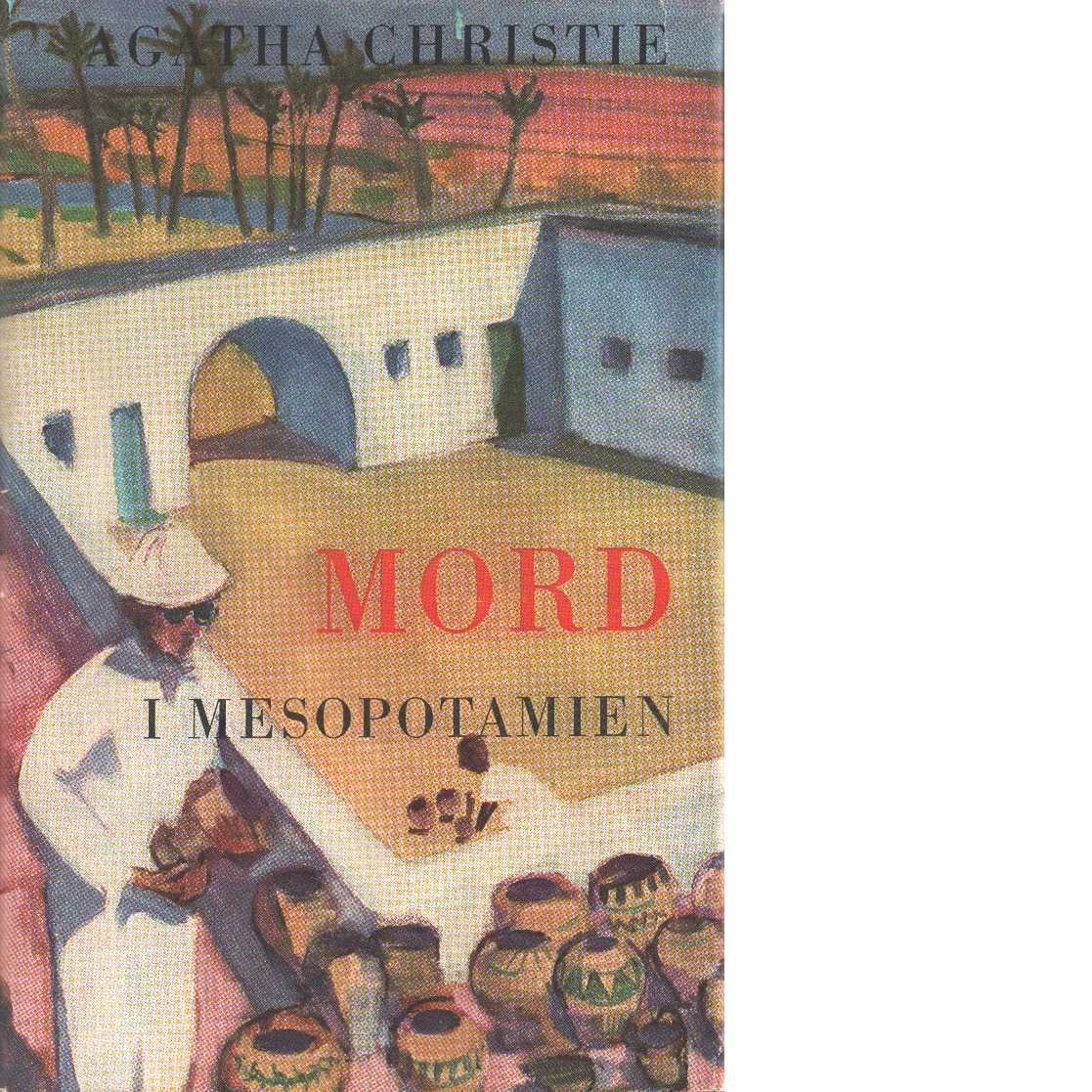 Mord i Mesopotamien - Christie, Agatha