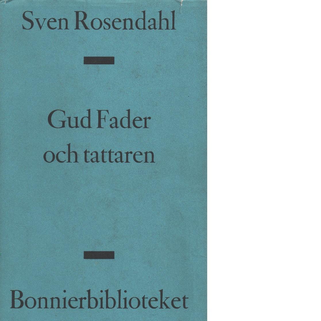 Gud Fader och tattaren - Rosendahl, Sven