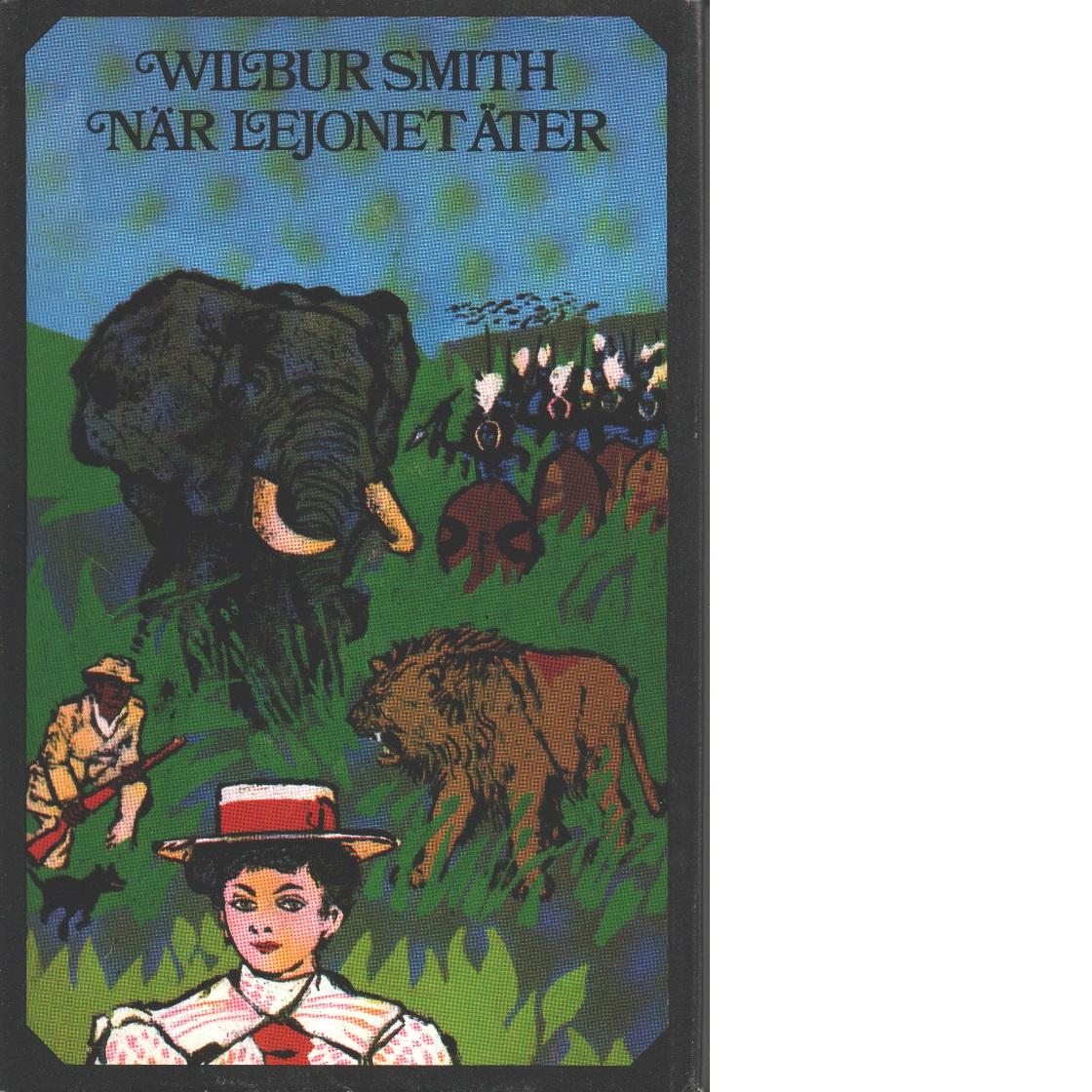 När lejonet äter - Smith, Wilbur
