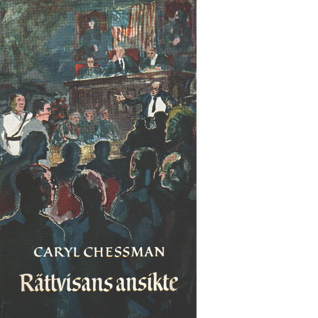 Rättvisans ansikte - Chessman, Caryl