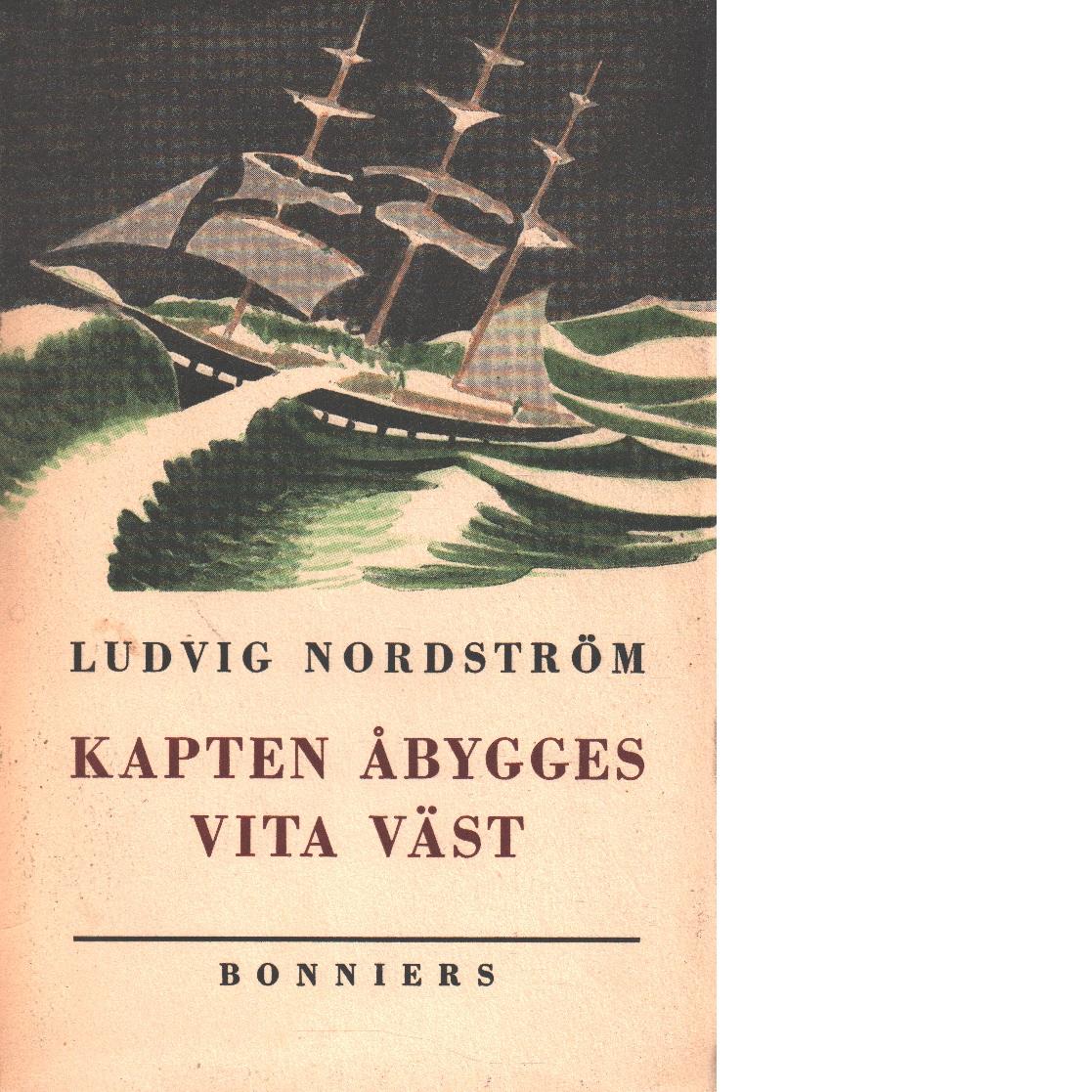 Kapten Åbygges vita väst : enligt Tomas P. S. Lack, landshövding - Nordström, Ludvig