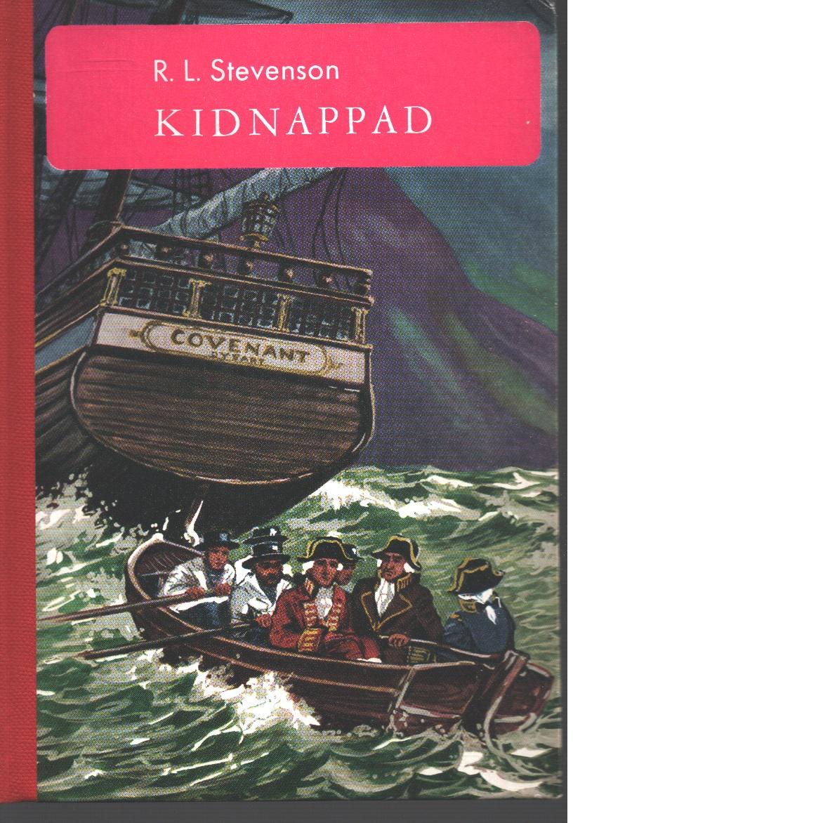 Kidnappad : utgörande historien om David Balfours äventyr år 1751 - Stevenson, Robert Louis