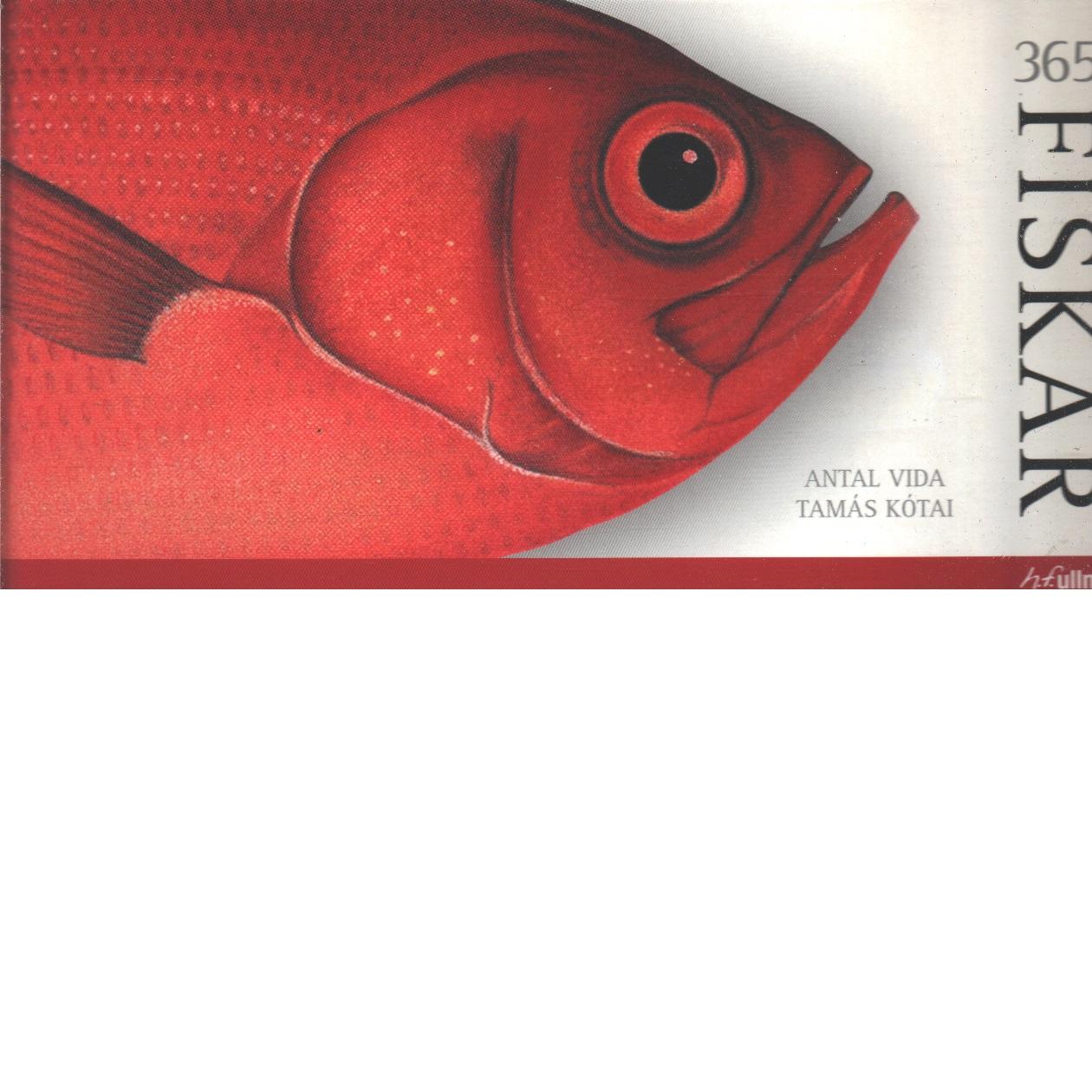 365 fiskar - Antal Vida, Tamas Kotai