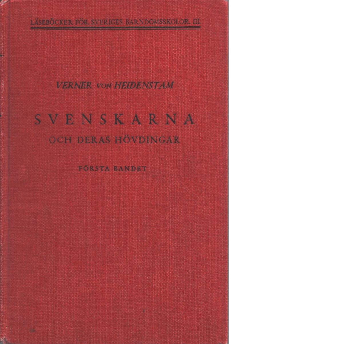 Svenskarna och deras hövdingar : berättelser för unga och gamla första bandet - Heidenstam, Verner Von