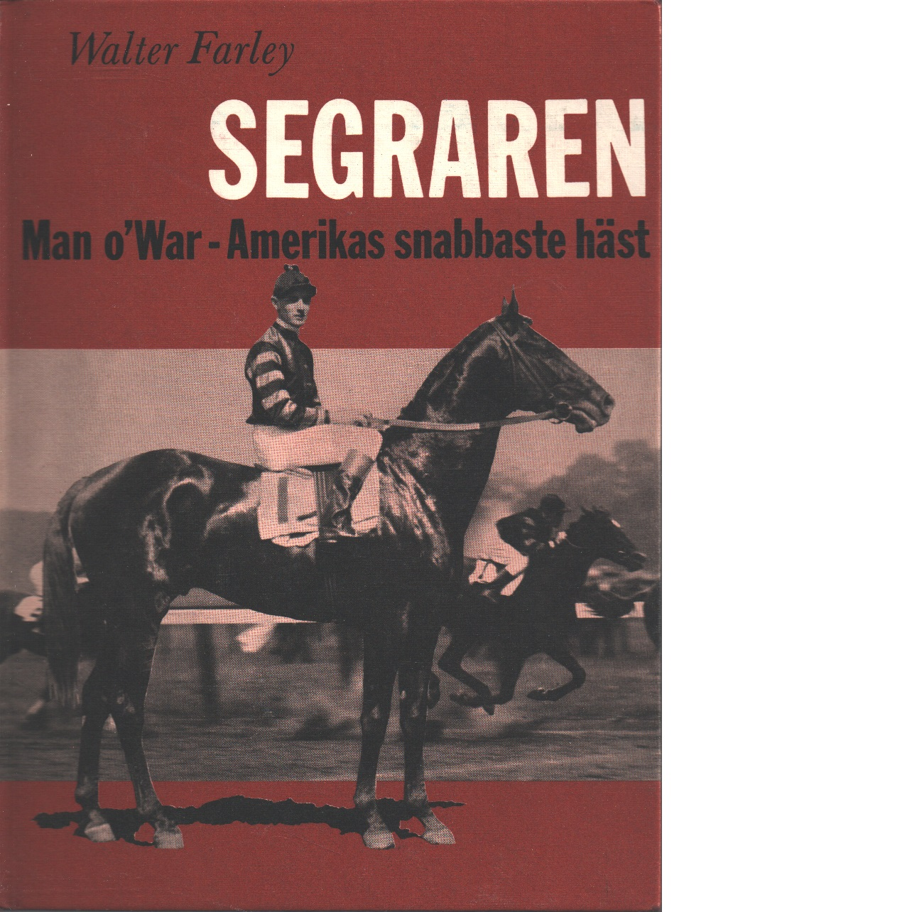 Segraren : Man o'War, amerikas snabbaste häst - Farley, Walter