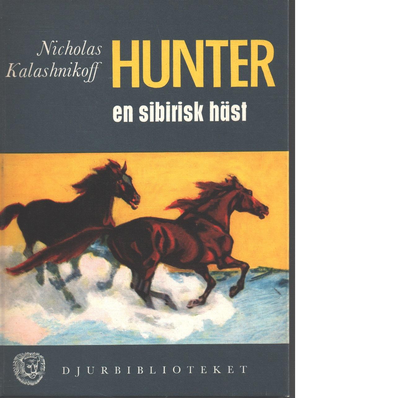 Hunter, en sibirisk häst - Kalashnikoff, Nicholas