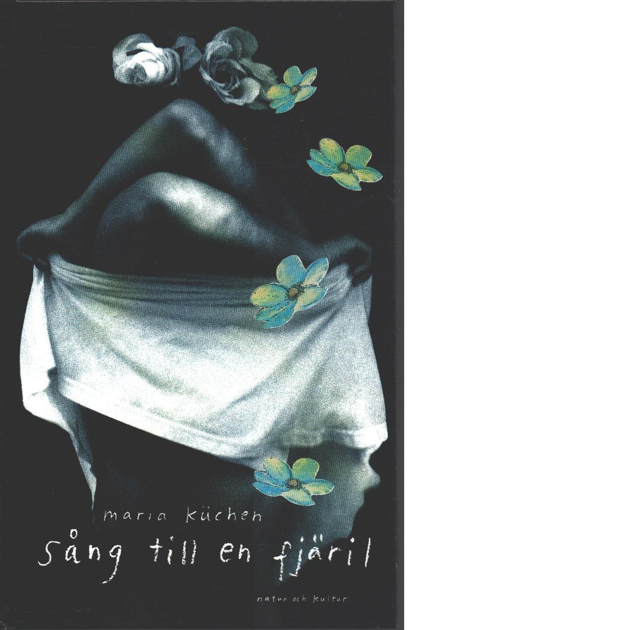Sång till en fjäril - Küchen, Maria