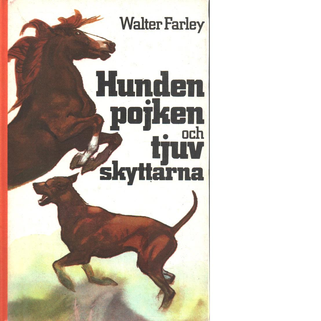 Hunden pojken och tjuvskyttarna - Farley, Walter