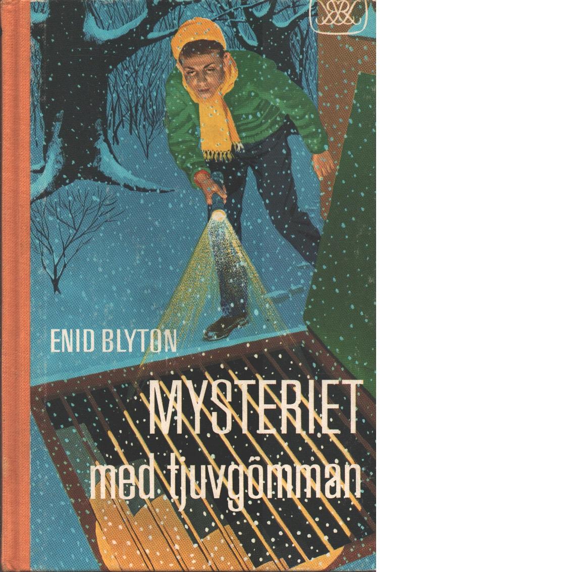 Mysteriet med tjuvgömman - Blyton, Enid