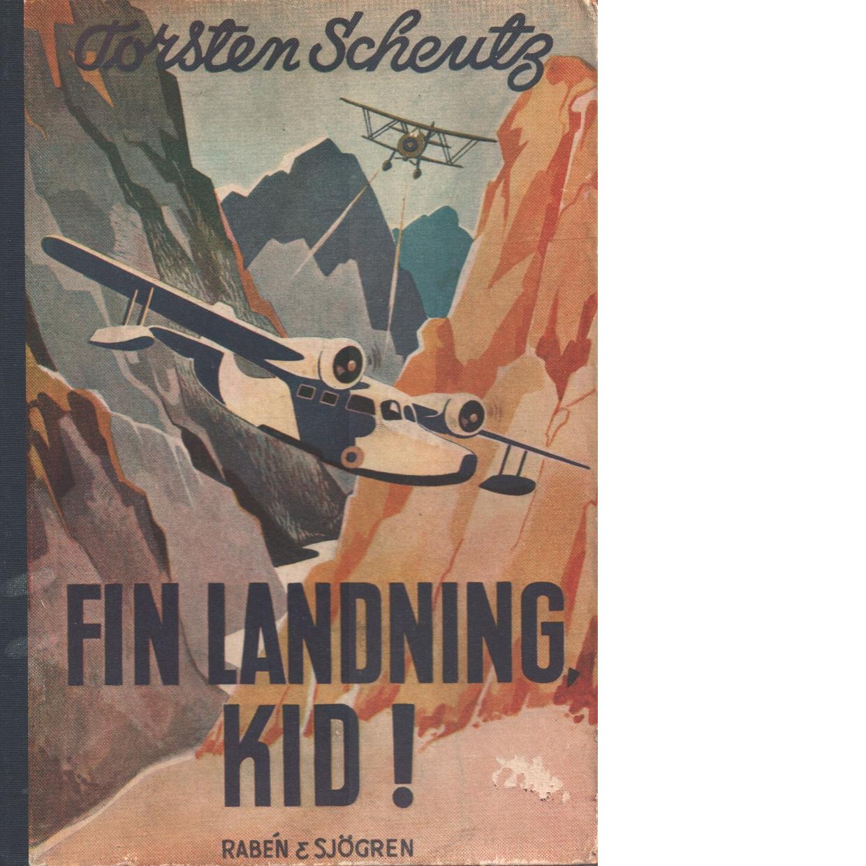 Fin landning, Kid!. - Scheutz, Torsten