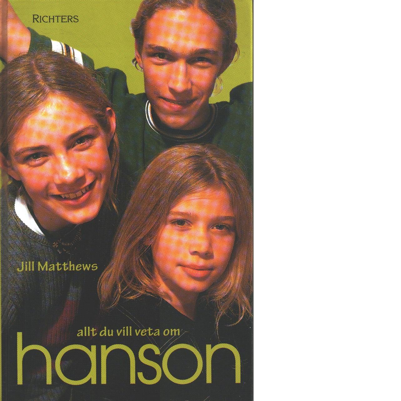 Allt du vill veta om Hanson - Matthews, Jill