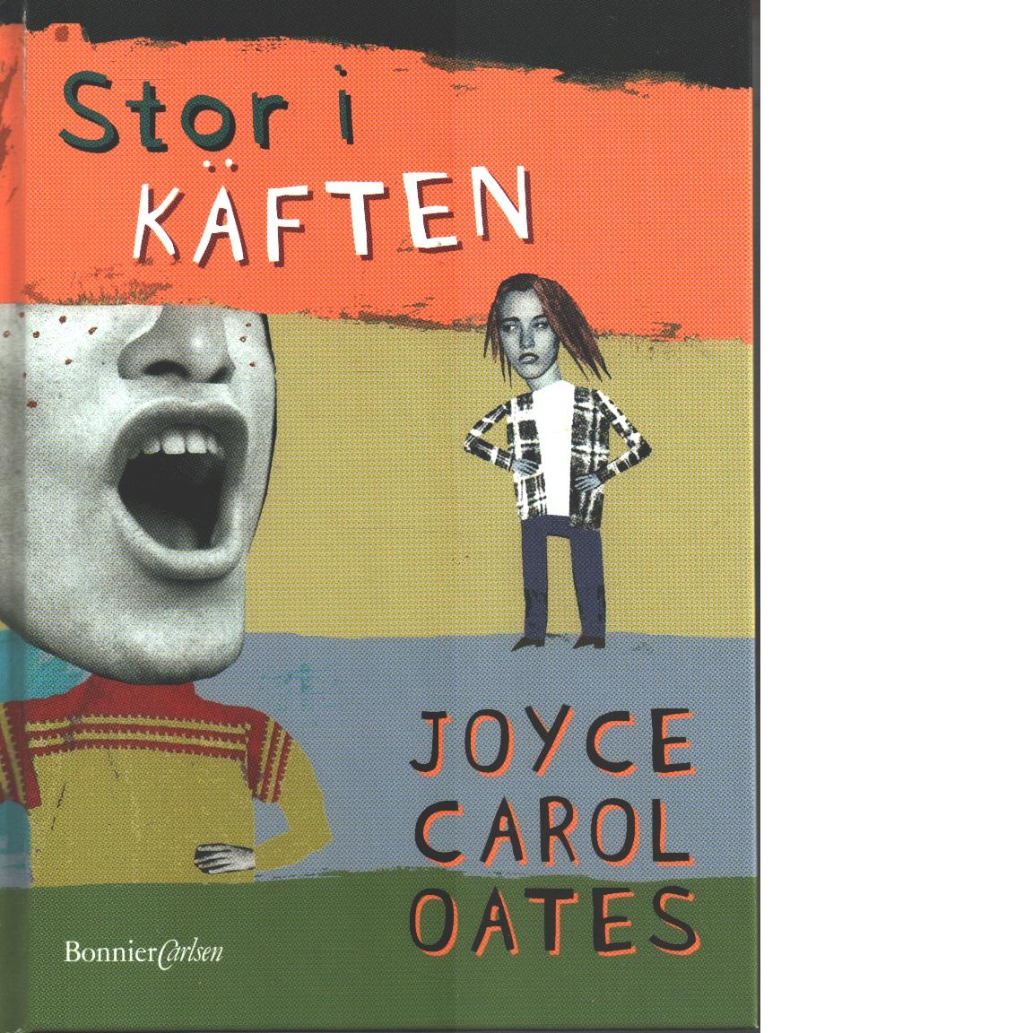 Stor i käften - Oates, Joyce Carol