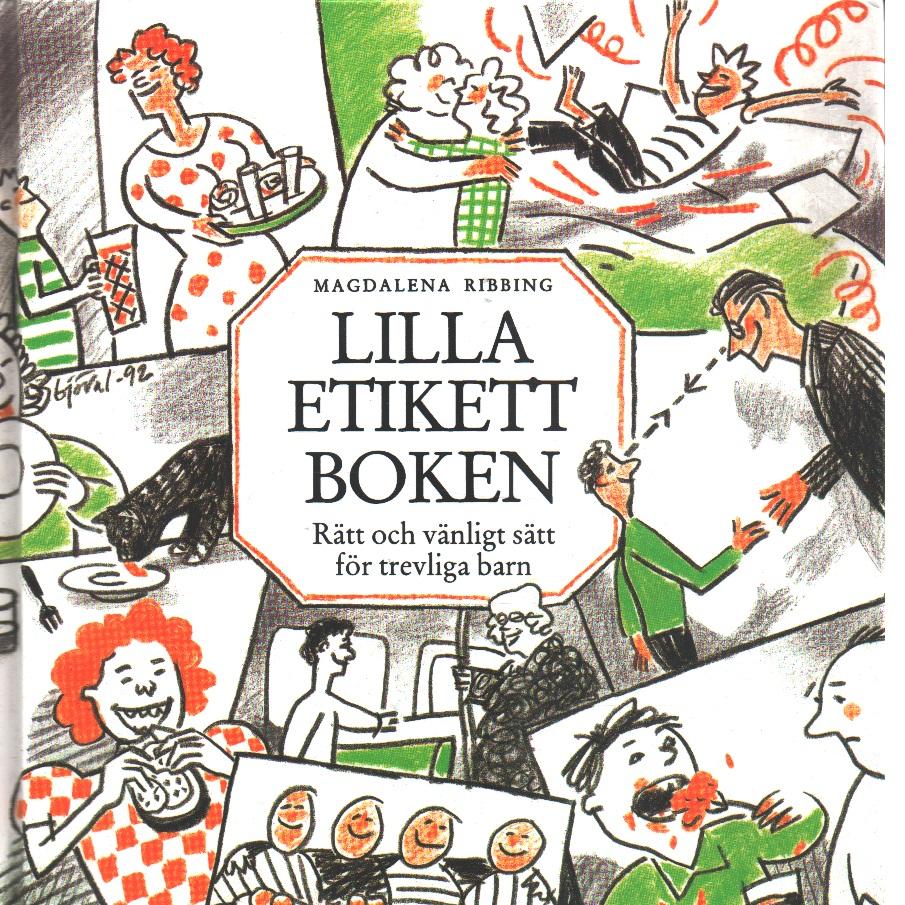 Lilla etikettboken : rätt och vänligt sätt för trevliga barn - Ribbing, Magdalena