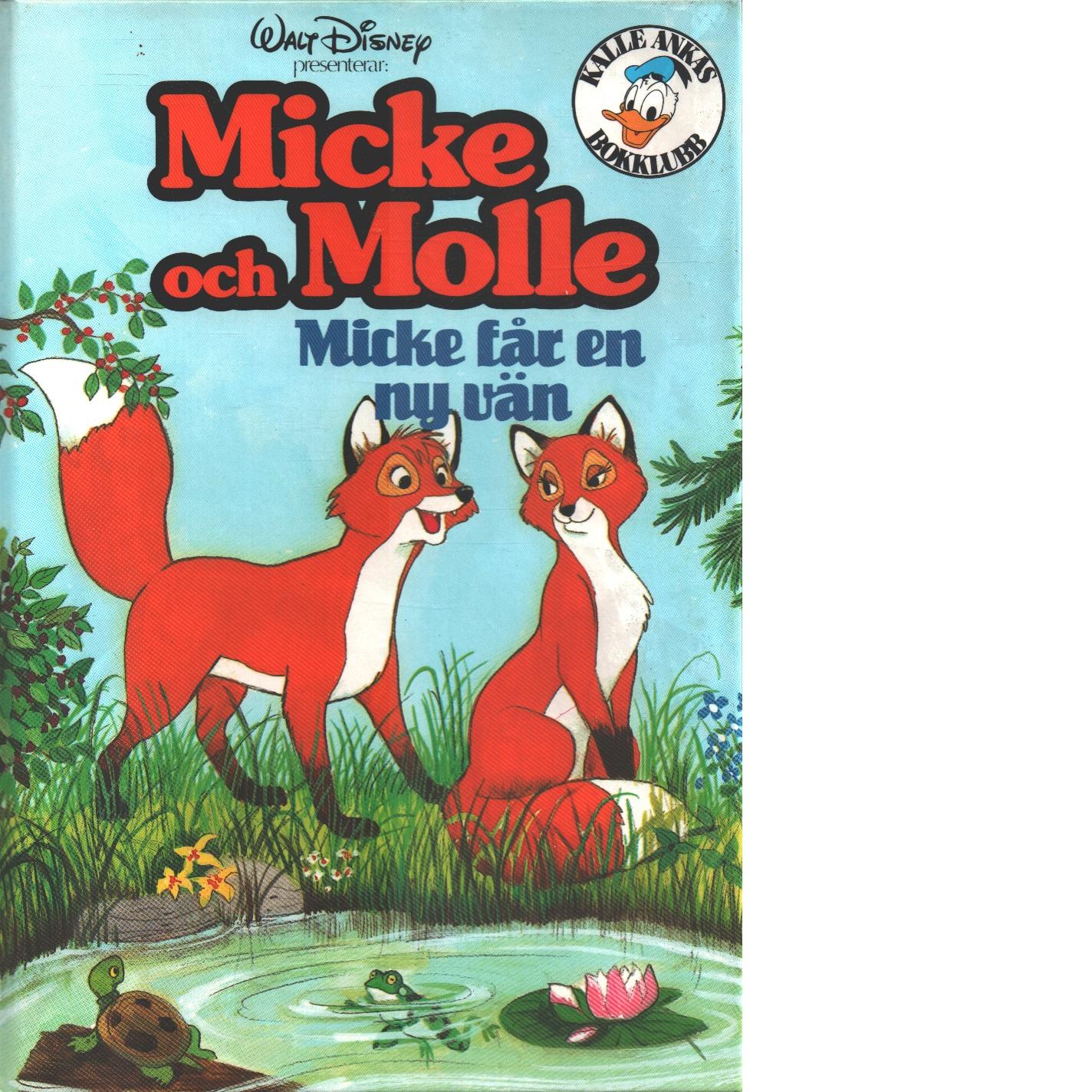Micke och Molle : Micke får en ny vän - Red.