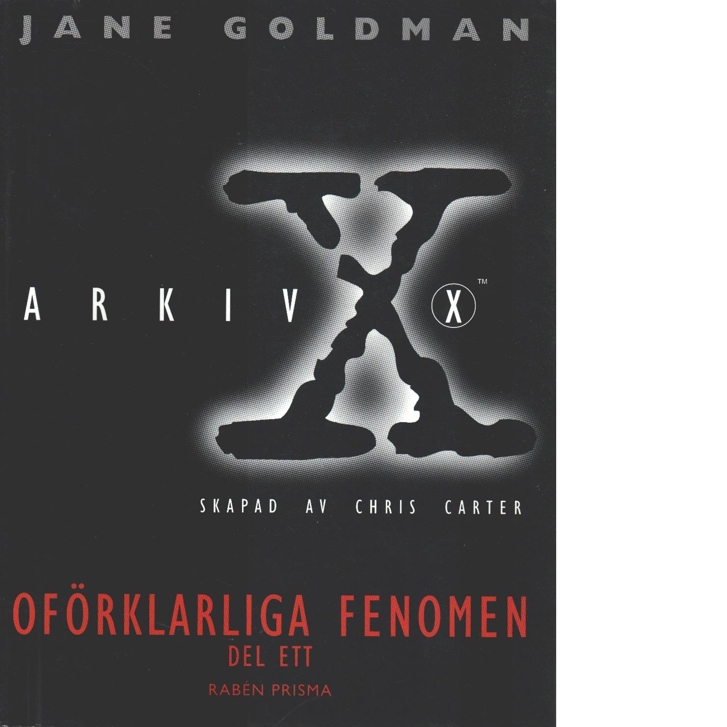 Arkiv X oförklarliga fenomen D. 1 - Goldman, Jane